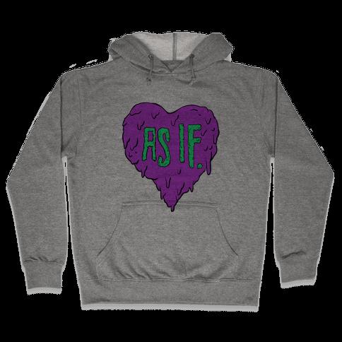 As If Heart Hooded Sweatshirt