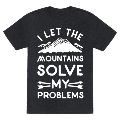 I Let the Mountains Solve My Problems