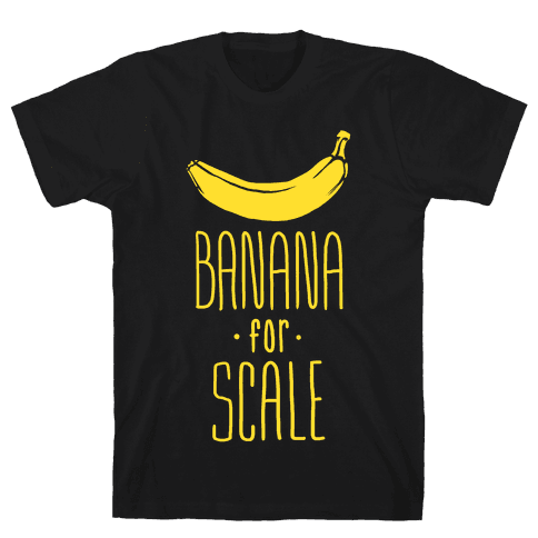 Banana for Scale Mens T-Shirt