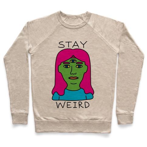 Stay Weird Pullover
