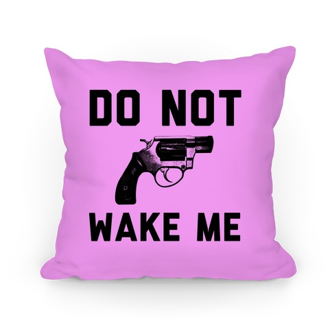 Do Not Wake Me Pillow