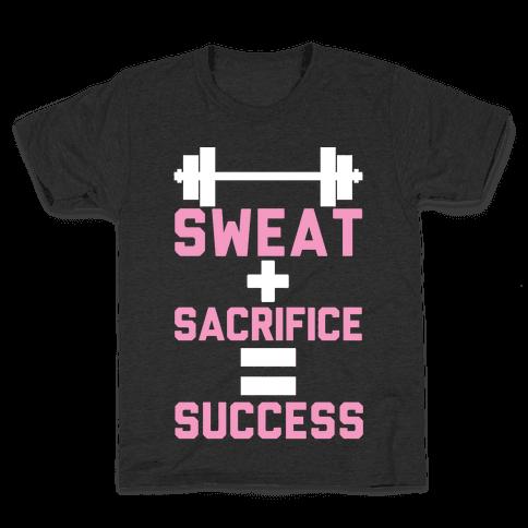 Sweat + Sacrifice = Success Kids T-Shirt