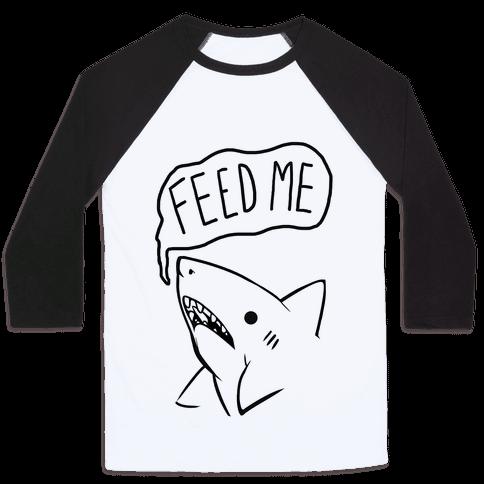Feed Me Shark Baseball Tee