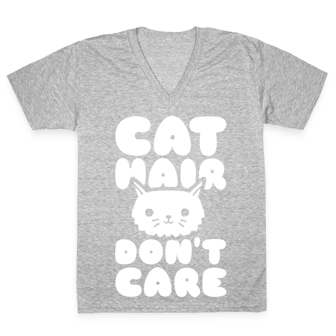 Cat Hair Don't Care V-Neck Tee Shirt