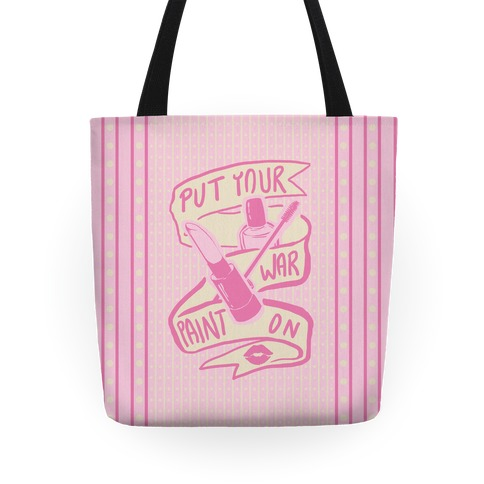 Put On Your War Paint Tote