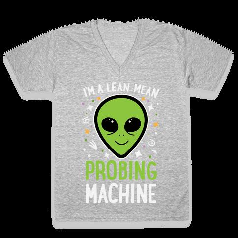 I'm A Lean Mean Probing Machine V-Neck Tee Shirt