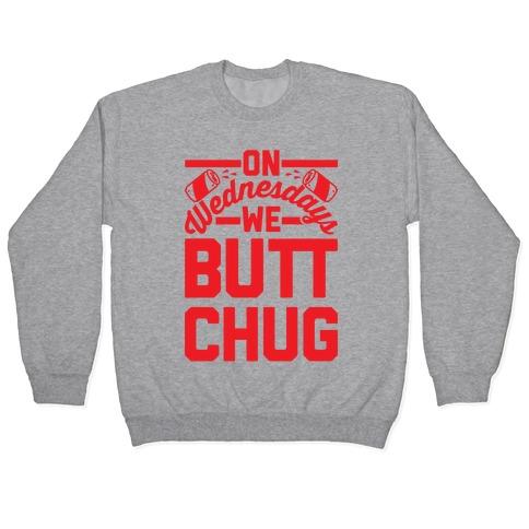 On Wednesdays We Butt Chug Pullover