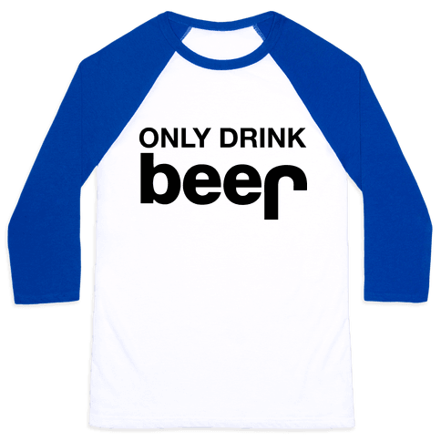 ONLY DRINK BEER (JEEP) Baseball Tee