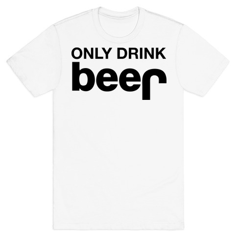 ONLY DRINK BEER (JEEP) T-Shirt