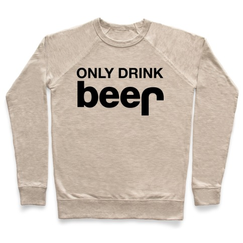 ONLY DRINK BEER (JEEP) Pullover