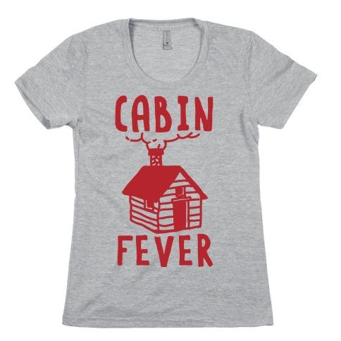 Cabin Fever Womens T-Shirt
