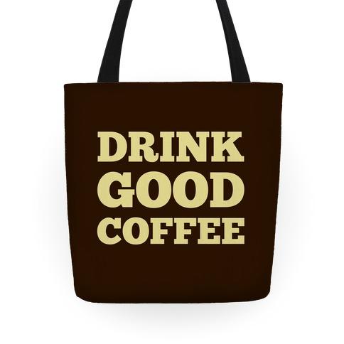 Drink Good Coffee Tote