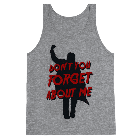 Don't You Forget About Me (athletic tank) Tank Top