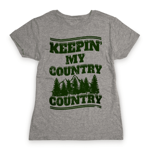 Keepin' My Country Country Womens T-Shirt