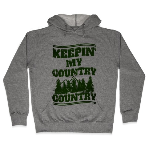 Keepin' My Country Country Hooded Sweatshirt