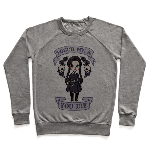 Touch Me & You Die Parody Pullover