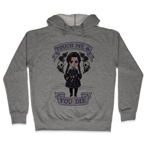 Touch Me & You Die Parody Hooded Sweatshirt