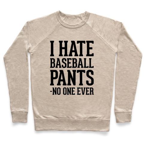 I Hate Baseball Pants Pullover