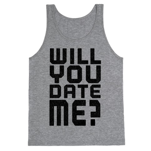 Will You Date Me? Tank Top
