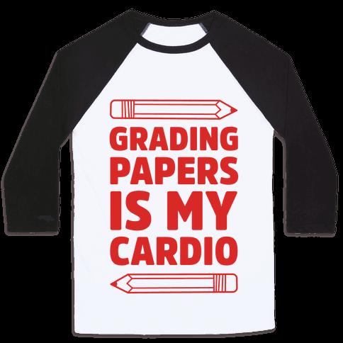 Grading Papers Is My Cardio Baseball Tee