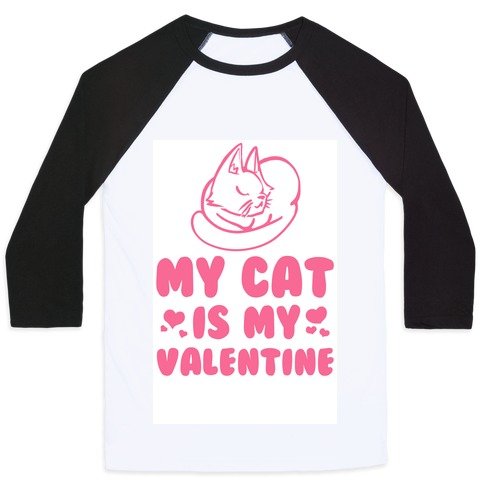 My Cat is My Valentine Baseball Tee