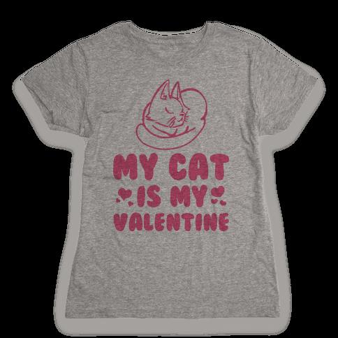 My Cat is My Valentine Womens T-Shirt