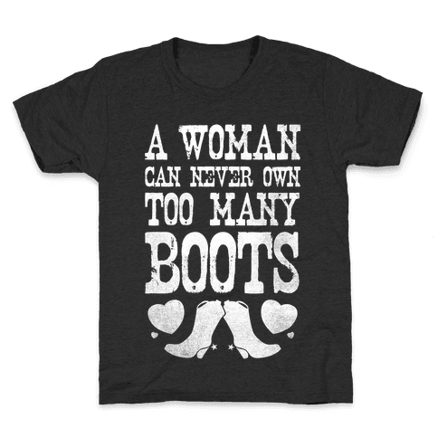 No Such Thing As Too Many Boots Kids T-Shirt