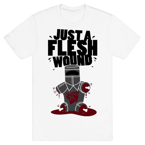 Just A Flesh Wound Mens T-Shirt
