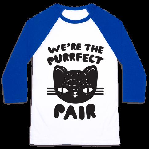 We're The Purrfect Pair (Black Cat) Baseball Tee