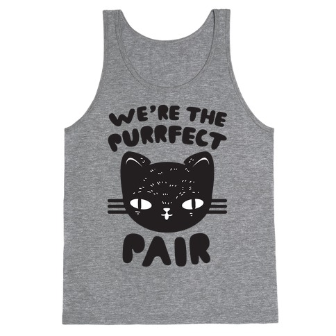 We're The Purrfect Pair (Black Cat) Tank Top