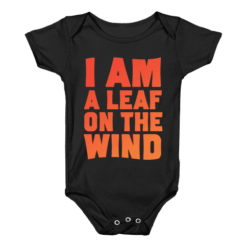 I Am A Leaf On The Wind Baby Onesy