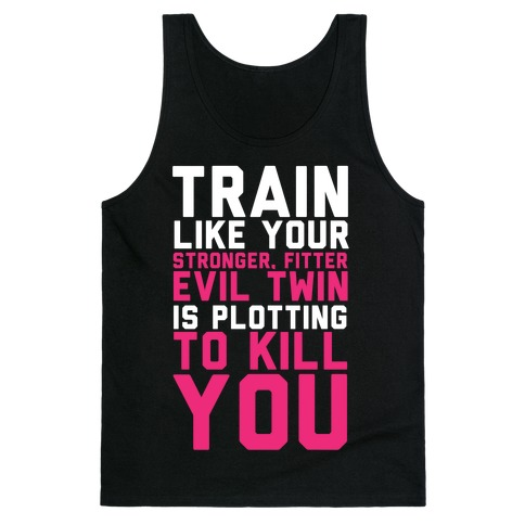 Stronger, Fitter Evil Twin Tank Top