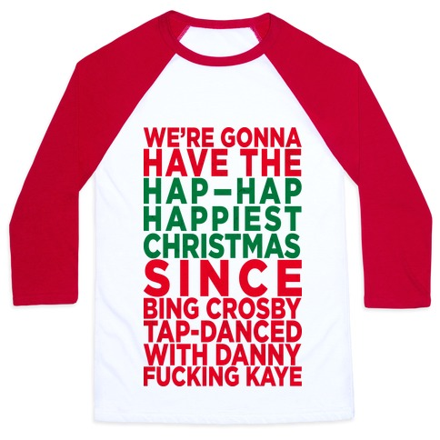 Hap-Hap Happiest Christmas (baseball) Baseball Tee