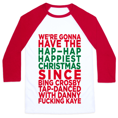 Hap-Hap Happiest Christmas (baseball) Baseball Tee