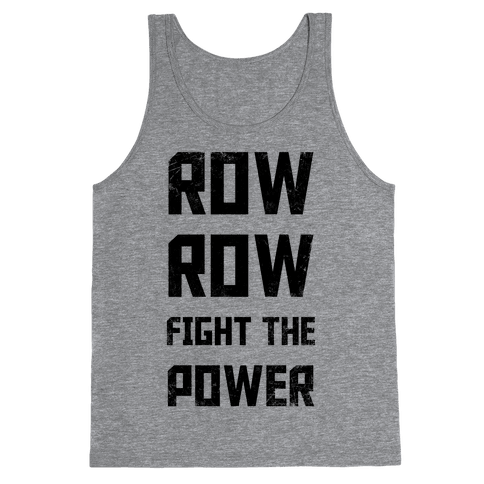 Row Row Fight The Power Tank Top