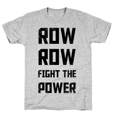 Row Row Fight The Power Mens T-Shirt