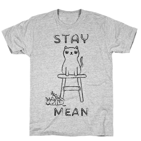 Stay Mean T-Shirt