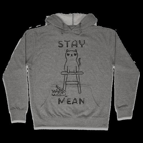 Stay Mean Hooded Sweatshirt
