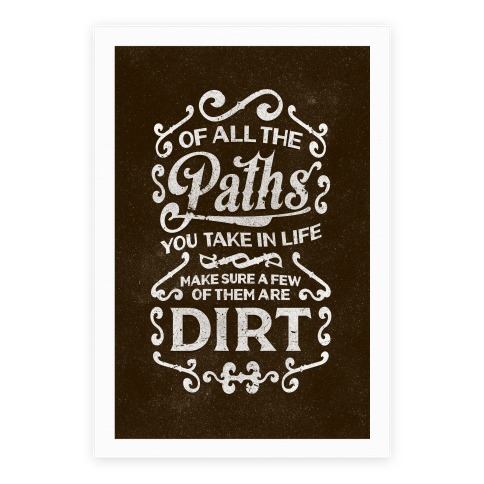 Of All The Paths You Take In Life Poster