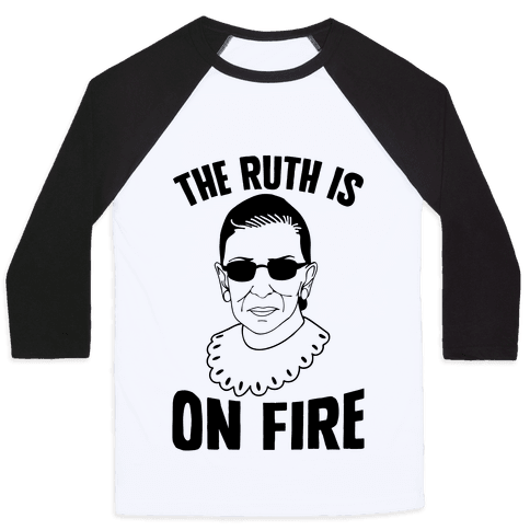 The Ruth Is On Fire Baseball Tee