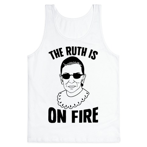 The Ruth Is On Fire Tank Top
