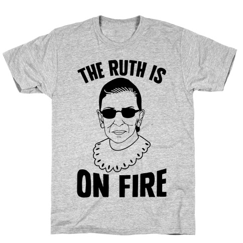 The Ruth Is On Fire T-Shirt
