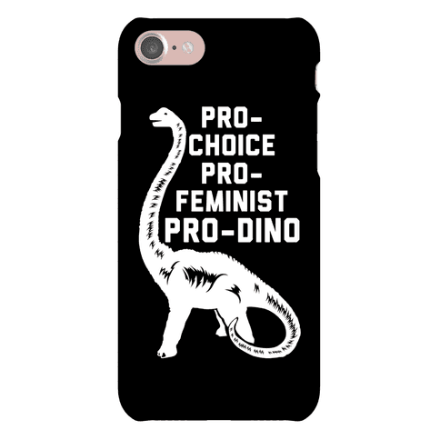 Pro-Choice Pro-Feminist Pro-Dino