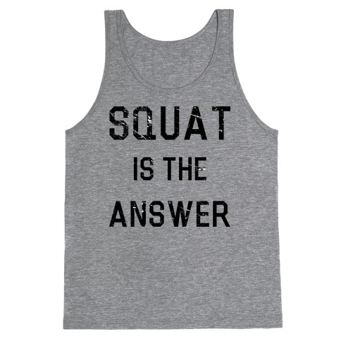 Squat is the Answer Tank Top
