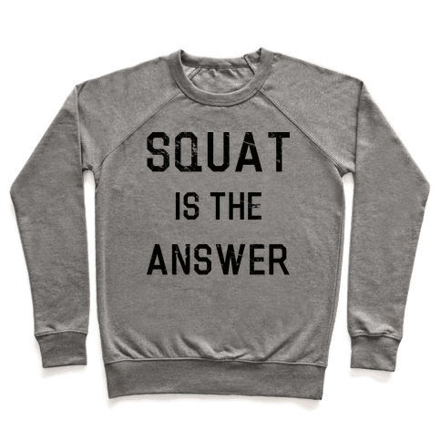Squat is the Answer Pullover