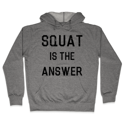 Squat is the Answer Hooded Sweatshirt