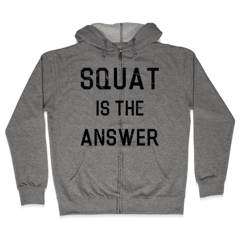 Squat is the Answer Zip Hoodie