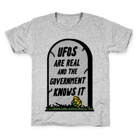 Ufos are Real and the Government Knows It Kids T-Shirt