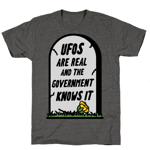 Ufos are Real and the Government Knows It T-Shirt