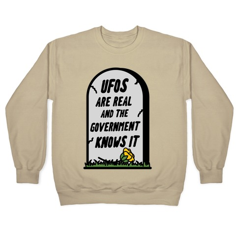 Ufos are Real and the Government Knows It Crewneck Sweatshirt | LookHUMAN